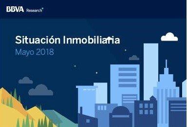 Informe Situación Inmobiliaria BBVA Research. Mayo 2018
