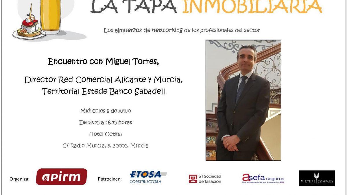 Miguel Torres, Director Territorial Este de Banco Sabadell, será el próximo invitado de la Tapa Inmobiliaria