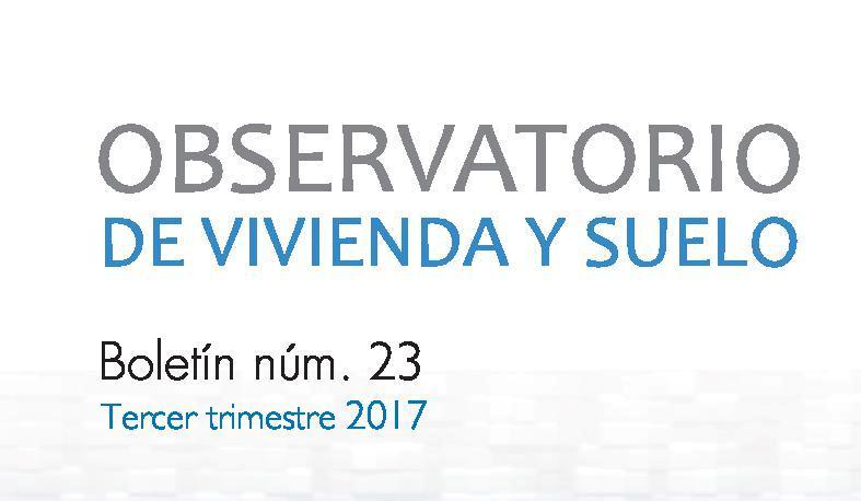 Boletín estadístico del Observatorio de Vivienda y Suelo del Ministerio de Fomento del tercer trimestre de 2017