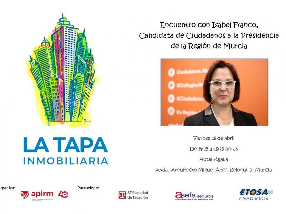 Encuentro de la TAPA INMOBILIARIA con ISABEL FRANCO, Candidata de Ciudadanos a la Presidencia de la Región de Murcia