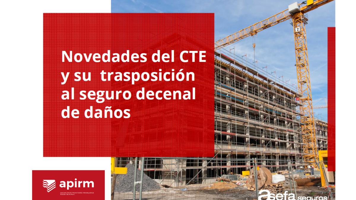 Novedades del CTE y su trasposición al seguro decenal de daños